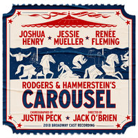 Rodgers & Hammerstein's Carousel — 'Carousel' 2018 Broadway Cast