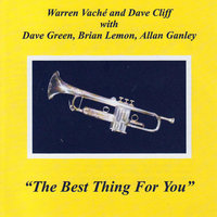 The Best Thing for You — Warren Vaché, Dave Cliff