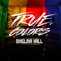 True Colors — Sinclair Hall
