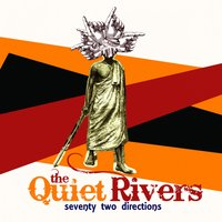 Seventy Two Directions — The Quiet Rivers