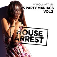 House Arrest (25 Party Maniacs), Vol. 2 — сборник