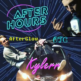 After Hours — Afterglow, OTC, Kylerr