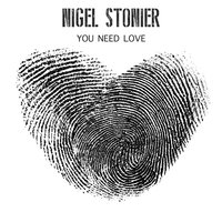 You Need Love — Nigel Stonier
