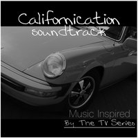 Californication TV Series (Music Inspired by the TV Series) — Fandom