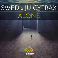 Alone — Swed x JuicyTrax