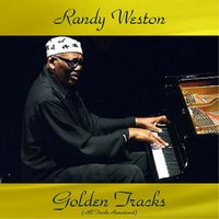 Randy Weston Golden Tracks — Randy Weston