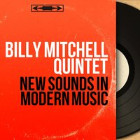 New Sounds in Modern Music — Thad Jones, Billy Mitchell Quintet