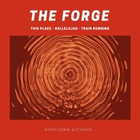 This Place / Hallelujah / Train Running — The Forge