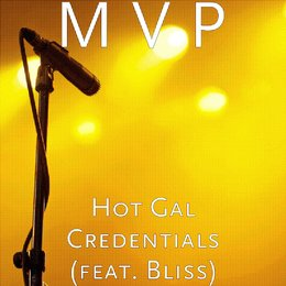 Hot Gal Credentials — BLISS, M V P
