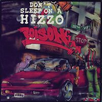 Don't Sleep On A Hizzo — Poison Clan