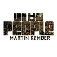 We the People — Martin Kember