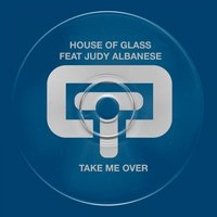 Take Me Over — House of Glass, Judy Albanese