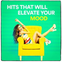 Hits That Will Elevate Your Mood — Dance Hits 2014, Billboard Top 100 Hits, Pop Tracks