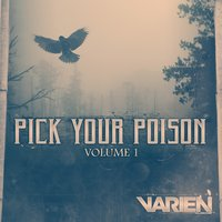 Pick Your Poison Vol. 01 — Varien