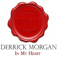 In My Heart - Quality Music — Derrick Morgan
