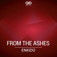 From the Ashes — Enkídú