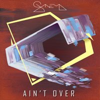 Ain't Over — Synema