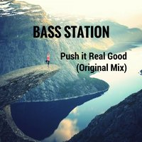 Push it Real Good — Bass Station