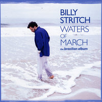 Waters of March: The Brazilian Album — Billy Stritch