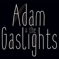 Brain Food — Adam & the Gaslights