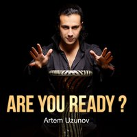 Are You Ready — Artem Uzunov