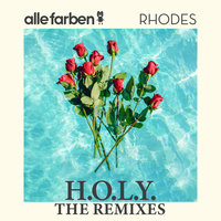 H.O.L.Y. - The Remixes — Alle Farben, Rhodes