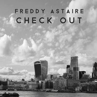 Check Out — Freddy Astaire