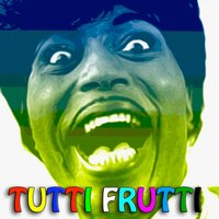 Tutti frutti — Little Richard