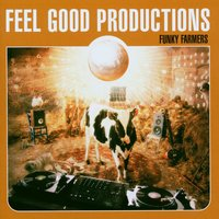 Feel Good Productions Funky Farmers — Feel Good Productions