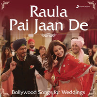 Raula Pai Jaan De (Bollywood Songs for Weddings) — сборник