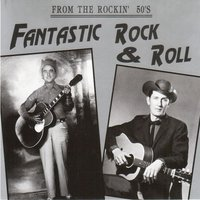 From the Rockin' 50' S Fantastic Rock & Roll — сборник
