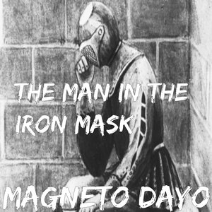 Shiloh, Shiloh Dynasty, Magneto Dayo - The Man in the Iron Mask