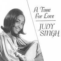 A Time for Love — Judy Singh