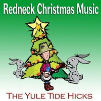 Redneck Christmas Music — The Yule Tide Hicks