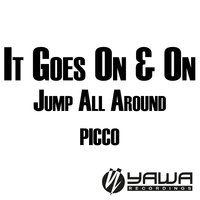 It Goes on & on / Jump All Around — Picco