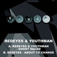 Ghost Squad / About to Change — Redeyes, Youthman