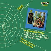 In a Medieval Garden: Instrumental and Vocal Music of the Middle Ages and Renaissance — Stanley Buetens Lute Ensemble, Stanley Buetens, Diane Tramontini, Stanley Buetens Lute Ensemble, Diane Tramontini, Stanley Buetens, Гийом Дюфаи