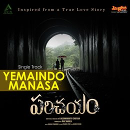 "Yemaindo Manasa (From ""Parichayam"") - Single — Harini, Shekar Chandra, Prakash Parigosh"