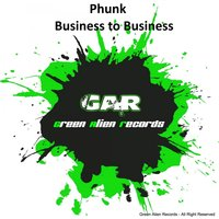 Business to Business — Phunk