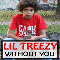 Without You — Lil Treezy