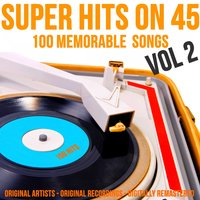 Super Hits on 45: 100 Memorable Songs, Vol. 2 — сборник