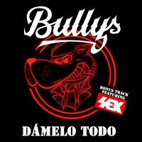 Dámelo Todo — Sex, Bullys, Live Hall Records