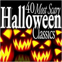 40 Most Scary Halloween Classics — Royal Philharmonic Orchestra, BBC Symphony Orchestra, Cleveland Orchestra, Vienna Symphony Orchestra, Philarmonia Orchestra