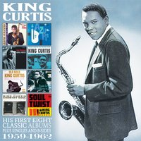His First Eight Classic Albums: 1959 - 1962 — King Curtis