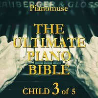 The Ultimate Piano Bible - Child 3 of 5 — Pianomuse