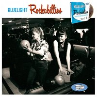 Bluelight Rockabillies, Vol. 6 — сборник