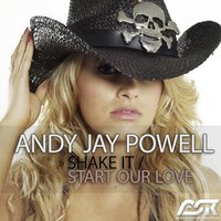 Shake It / Start Our Love — Andy Jay Powell