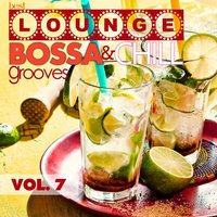 Best Lounge Bossa and Chill Grooves Vol. 7 - Your Sunday Playlist — сборник