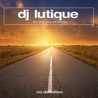 For the Love of House EP — DJ Lutique