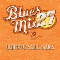 Blues Mix Vol. 27: Ultimate Soul Blues — сборник
